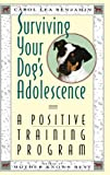 Surviving Your Dog's Adolescence: A Positive Training Program (Howell reference books) (0876057423) by Benjamin, Carol Lea