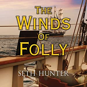The Winds of Folly | [Seth Hunter]