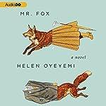Mr. Fox: A Novel | Helen Oyeyemi