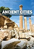 img - for Ancient Cities: The Archaeology of Urban Life in the Ancient Near East and Egypt, Greece and Rome:2nd (Second) edition book / textbook / text book