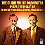 echange, troc Glenn Miller - Plays Hoagy Carmichael & Vincent Youmans