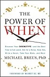 img - for The Power of When: Discover Your Chronotype--and the Best Time to Eat Lunch, Ask for a Raise, Have Sex, Write a Novel, Take Your Meds, and More book / textbook / text book