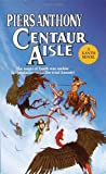 Piers Anthony Centaur Aisle (Xanth Novels)