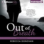 Out of Breath: The Breathing Series, Book 3 (       UNABRIDGED) by Rebecca Donovan Narrated by Kate Rudd