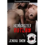Her Grizzly Outlaw (The Grizzly MC Book 8) ~ Jenika Snow