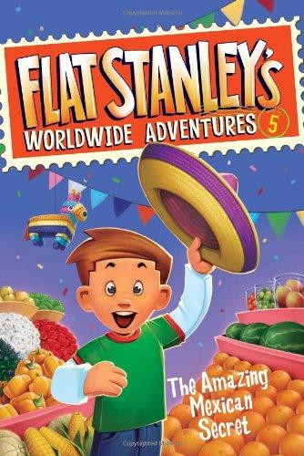 Flat Stanley's Worldwide Adventures #5: The Amazing Mexican Secret, Jeff Brown