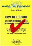 echange, troc Franck Attelan - QCM de logique aux concours des écoles de commerce - IAE - Masters : Arpège - Passerelle - Tage Mage - Tage 2 - Tests Essec -