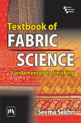 Textbook of Fabric Science: Fundamentals to Finishing, by Seema Sekhri