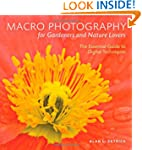 Macro Photography for Gardeners and N...