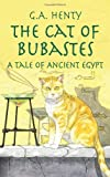 The Cat of Bubastes: A Tale of Ancient Egypt (Dover Children's Classics) (0486423638) by Henty, G. A.