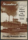 img - for Steamboat Trilogy: 150 Years of Steamboating on the Missouri River book / textbook / text book