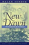 img - for New Dawn: A Triumph of Life after the Holocaust (Religion, Theology and the Holocaust) 1st edition by Sendyk, Helen (2002) Hardcover book / textbook / text book