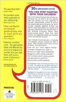 How to Talk So Kids Will Listen & Listen So Kids Will Talk: Adele Faber, Elaine Mazlish: 9780380811960: Amazon.com: Books