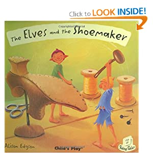 Elves and the Shoemaker (Flip-Up Fairy Tales) Alison Edgson