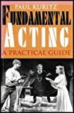 img - for Fundamental Acting - A Practical Guide (Technique for Performing on Stage) book / textbook / text book