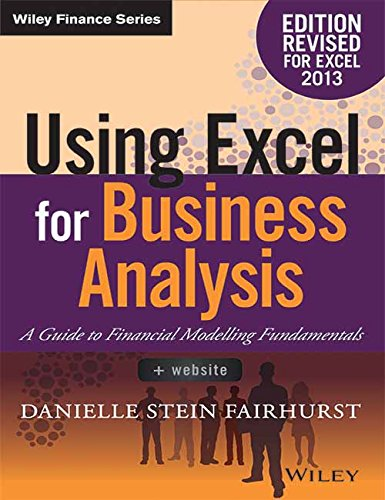 Using Excel for Business Anaysis: A Guide to Financial Modelling Fundamentals (WILEY FINANCE SERIES)