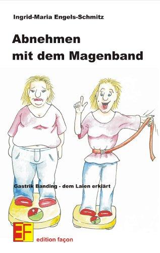 Abnehmen mit dem Magenband - Gastrik Banding, dem Laien erkl PDF