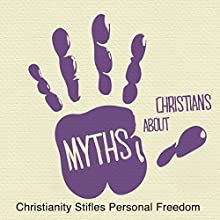 5 Myths: Christianity Stifles Personal Freedom  by Rick McDaniel Narrated by Rick McDaniel