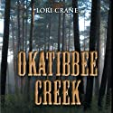 Okatibbee Creek Audiobook by Lori Crane Narrated by Margaret Lepera