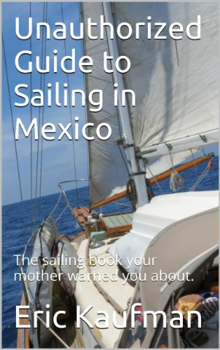 Unauthorized Guide to Sailing in Mexico