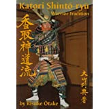 "Katori Shinto-ryu: Warrior Traditionvon ""Risuke Otake"""
