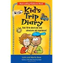 Kid's Trip Diary: Kids! Write About Your Own Adventures and Experiences! (Kid's Travel) by Loris Bree and Marlin Bree