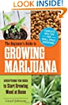 The Beginner's Guide to Growing Marij...