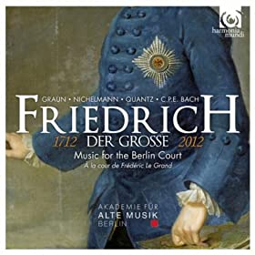 Friedrich der Grosse (1712-2012): Music for the Berlin Court