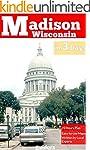Madison Wisconsin in 3 Days (Travel G...