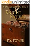 Knight Esquire (The Young Ancients Book 2)