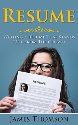 Resume: Writing a Resume That Stands Out From The Crowd (Resume writing, Resume Templates, Vocational Guidance, Summer job, Career change, How to write a CV)