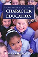 Bringing in a New Era in Character Education (Hoover Institution Press Publication)