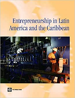 Latin American Entrepreneurs: Many Firms But Little Innovation (Latin America And Caribbean Studies)