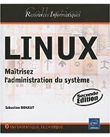 Linux - maitrisez l'administration du système (2e édition)