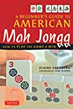 Beginners Guide to American Mah Jongg: How to Play the Game & Win