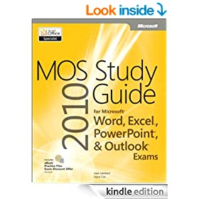 MOS 2010 Study Guide for Microsoft Word, Excel, PowerPoint, and Outlook Exams (MOS Study Guide)