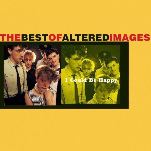 Altered Images - I Could Be Happy - Zortam Music