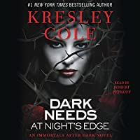 Dark Needs at Night's Edge: Immortals After Dark, Book 5 (       UNABRIDGED) by Kresley Cole Narrated by Robert Petkoff