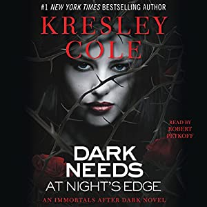 Dark Needs at Night's Edge: Immortals After Dark, Book 5 Audiobook