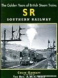 British Steam: Southern Railway (The golden years of British steam trains)