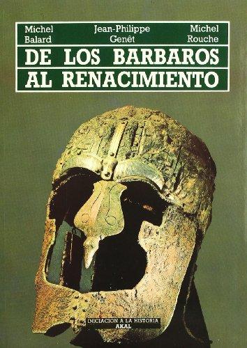 De los bárbaros al Renacimiento (Iniciación a la historia)