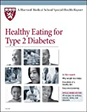 img - for Harvard Medical School Healthy Eating for Type 2 Diabetes (Harvard Medical School Special Health Reports) book / textbook / text book