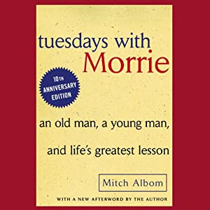 Tuesdays with Morrie: 10th Anniversary Edition | [Mitch Albom]