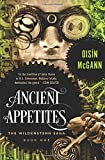 img - for Ancient Appetites (The Wildenstern Saga) book / textbook / text book