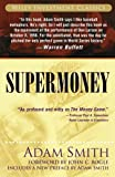 Supermoney (Wiley Investment Classics) (0471786314) by Smith, Adam
