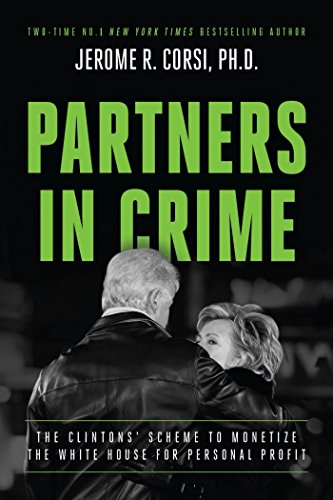 Partners in Crime: The Clintons' Scheme to Monetize the White House for Personal Profit