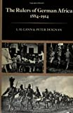 img - for The Rulers of German Africa, 1884-1914 (Hoover Institution publications) book / textbook / text book