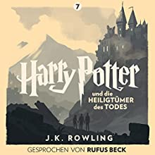 Harry Potter und die Heiligtümer des Todes: Gesprochen von Rufus Beck (Harry Potter 7) | Livre audio Auteur(s) : J.K. Rowling Narrateur(s) : Rufus Beck