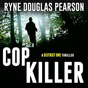 Cop Killer: A District One Thriller | [Ryne Douglas Pearson]