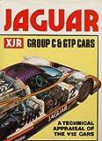 Jaguar XJR Group C and GTP Cars: A Technical Appraisal of the V12 Cars Ian Bamsey